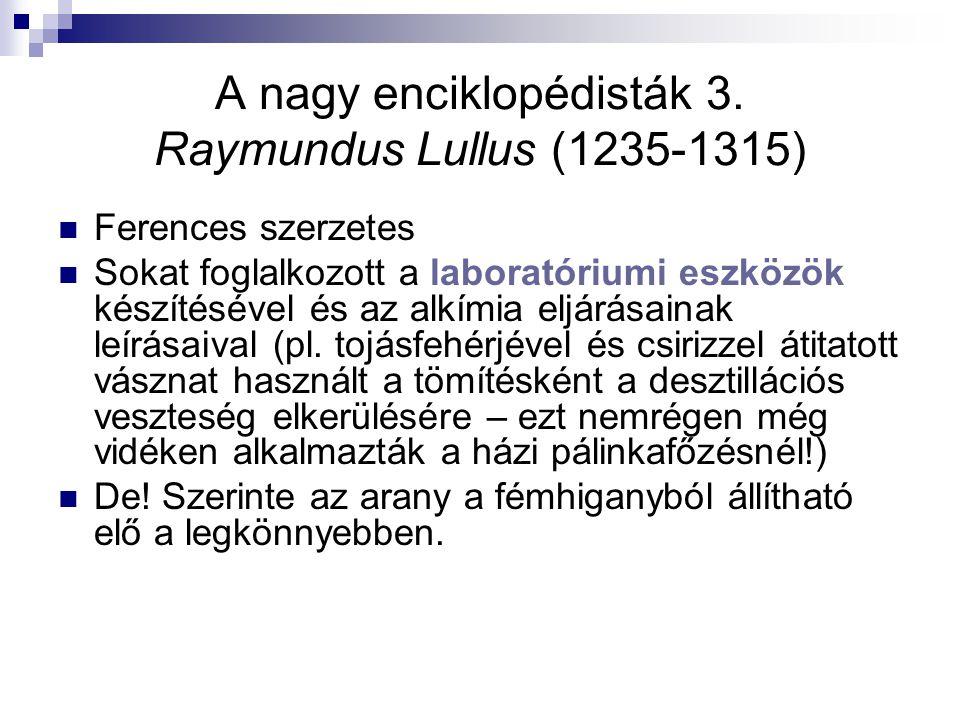 A nagy enciklopédisták 3. Raymundus Lullus (1235-1315)
