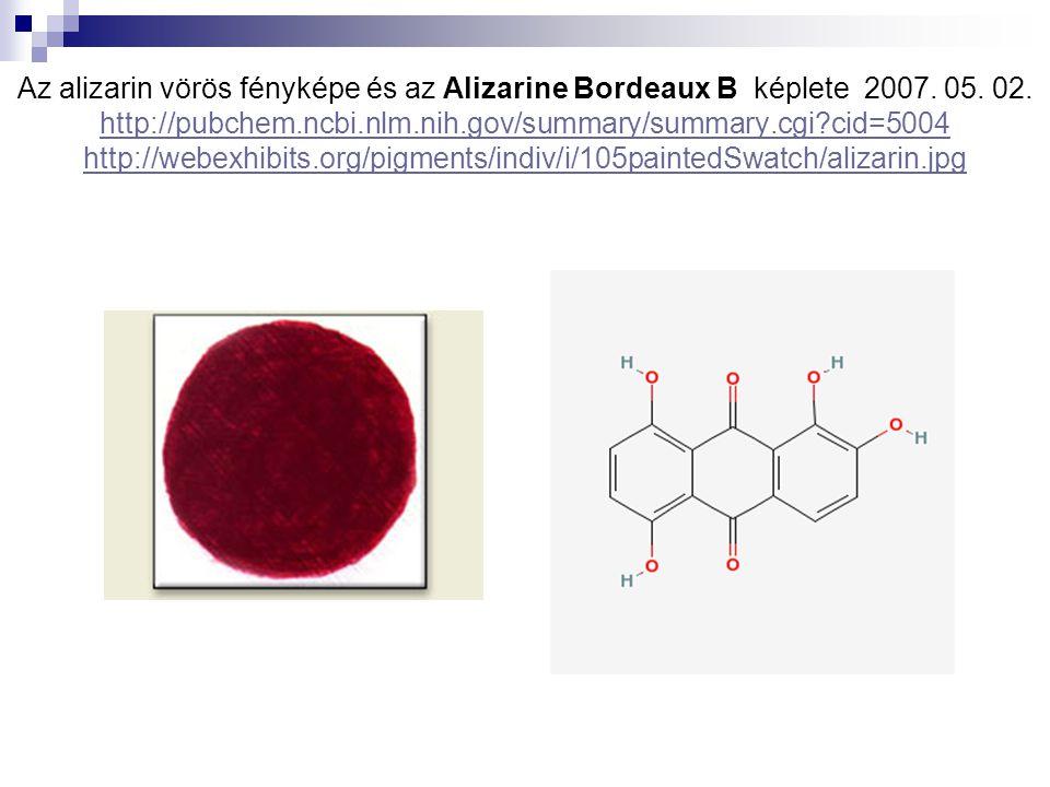 Az alizarin vörös fényképe és az Alizarine Bordeaux B képlete 2007. 05