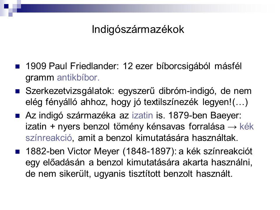 Indigószármazékok 1909 Paul Friedlander: 12 ezer bíborcsigából másfél gramm antikbíbor.