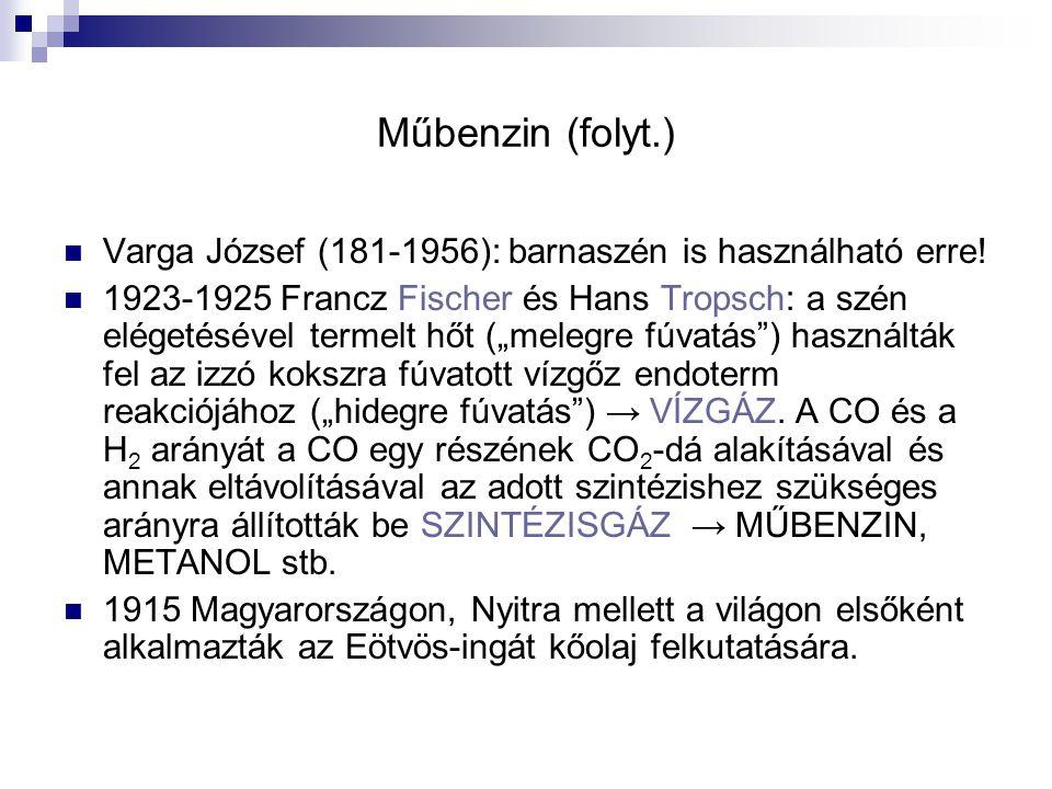 Műbenzin (folyt.) Varga József (181-1956): barnaszén is használható erre!