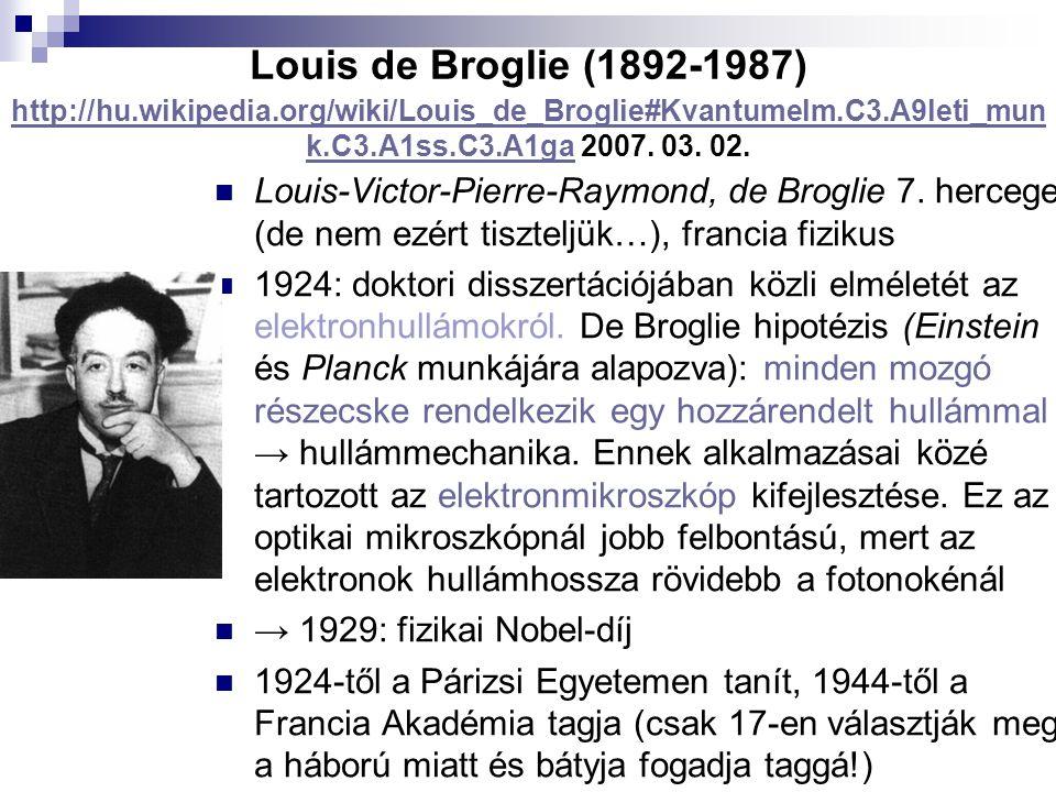 Louis de Broglie (1892-1987) http://hu. wikipedia