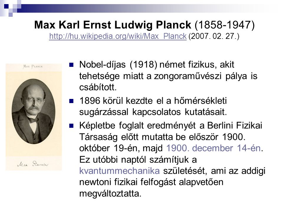 Max Karl Ernst Ludwig Planck (1858-1947) http://hu. wikipedia
