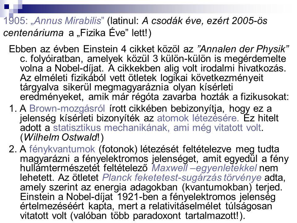 """1905: """"Annus Mirabilis (latinul: A csodák éve, ezért 2005-ös centenáriuma a """"Fizika Éve lett!)"""