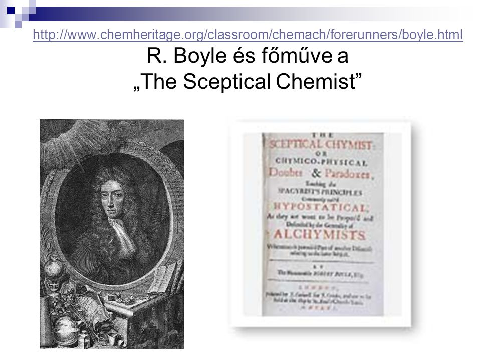 http://www. chemheritage. org/classroom/chemach/forerunners/boyle