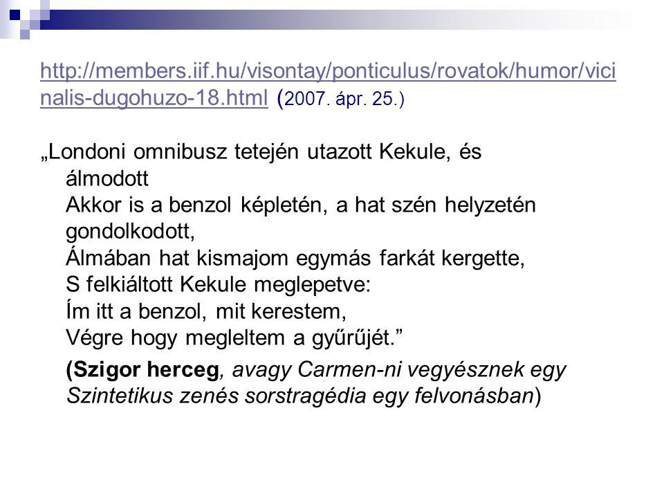 http://members.iif.hu/visontay/ponticulus/rovatok/humor/vicinalis-dugohuzo-18.html (2007. ápr. 25.)