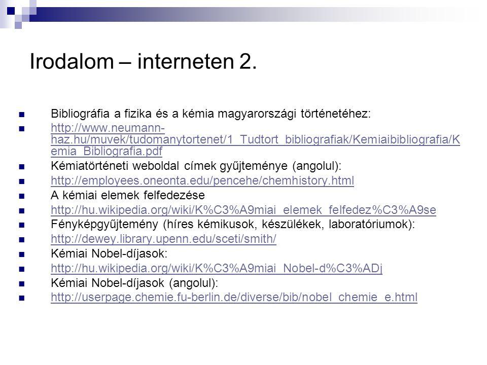 Irodalom – interneten 2. Bibliográfia a fizika és a kémia magyarországi történetéhez: