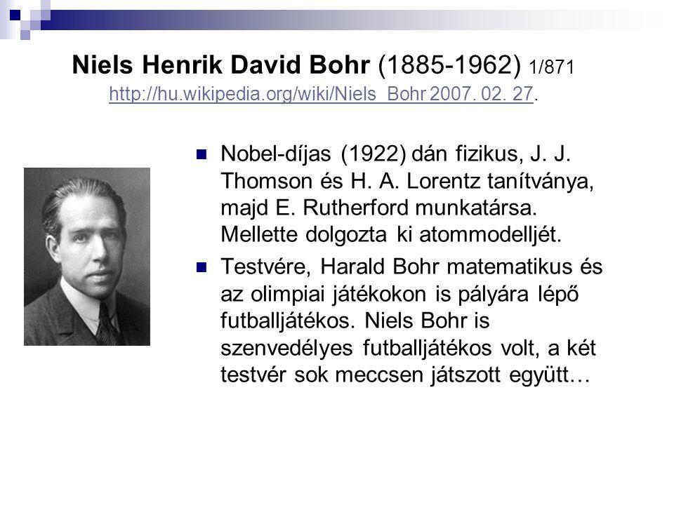 Niels Henrik David Bohr (1885-1962) 1/871 http://hu. wikipedia