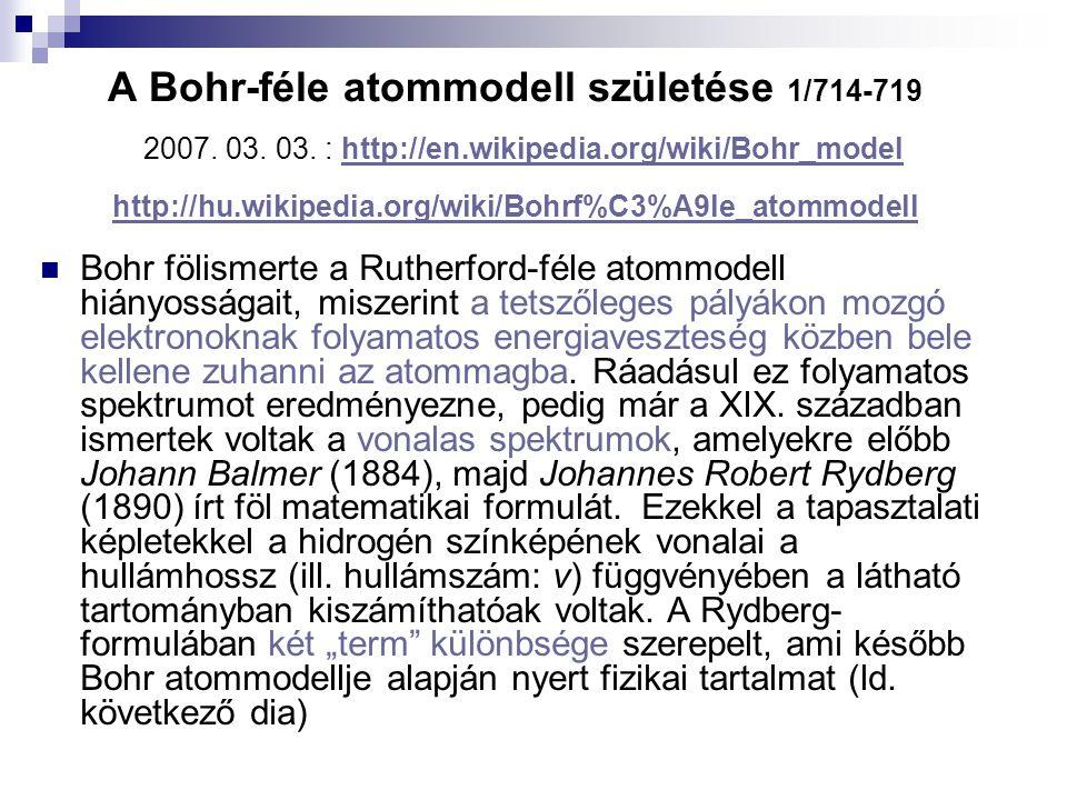 A Bohr-féle atommodell születése 1/714-719 2007. 03. 03. : http://en