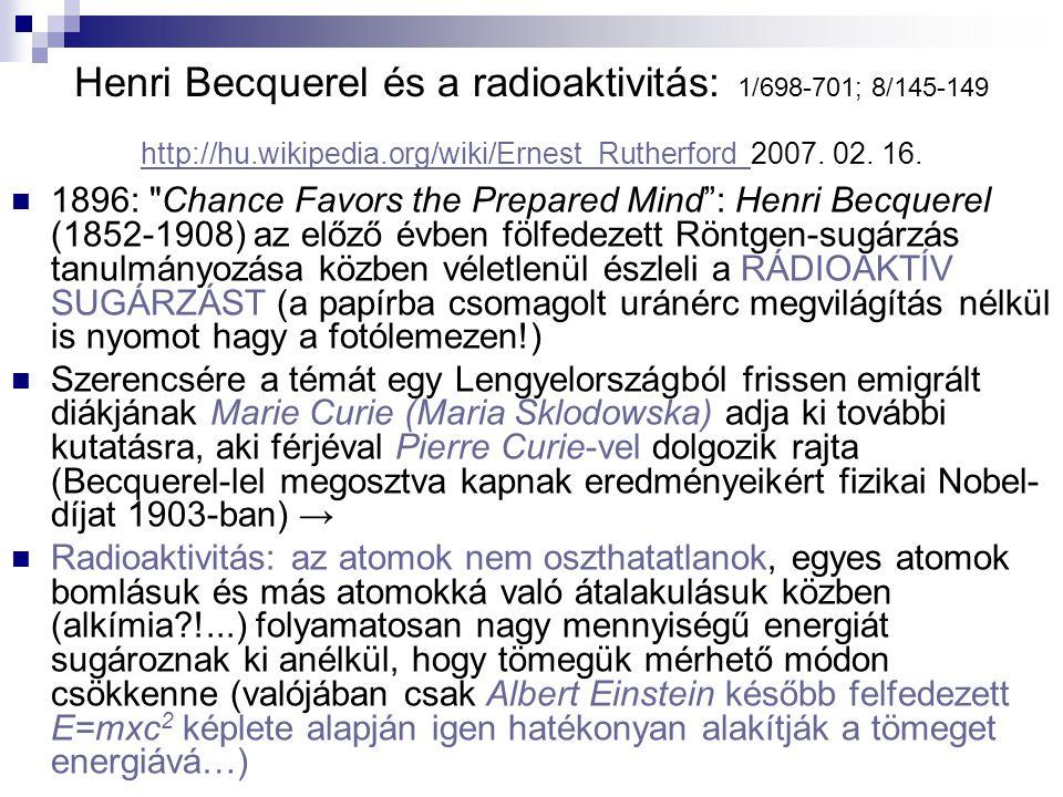 Henri Becquerel és a radioaktivitás: 1/698-701; 8/145-149 http://hu