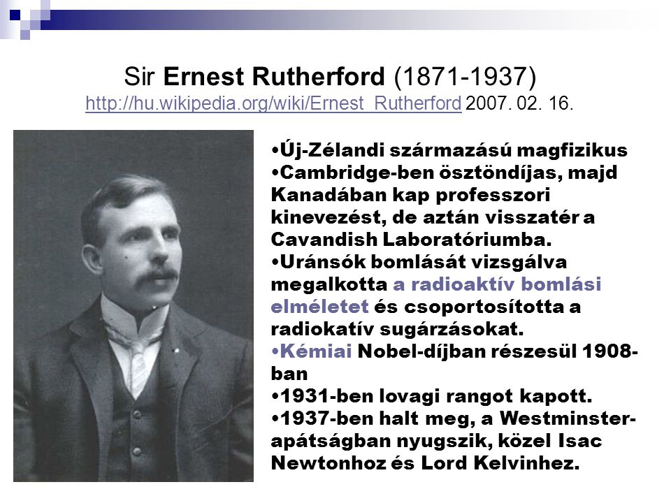 Sir Ernest Rutherford (1871-1937) http://hu. wikipedia