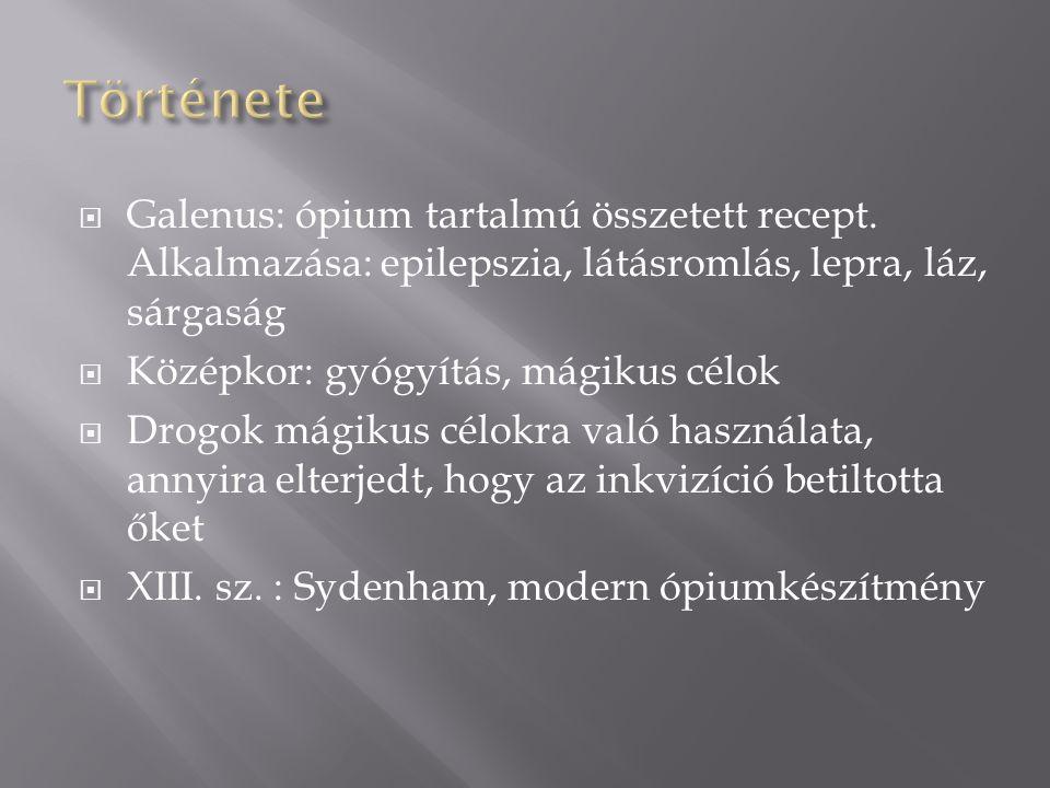 Története Galenus: ópium tartalmú összetett recept. Alkalmazása: epilepszia, látásromlás, lepra, láz, sárgaság.