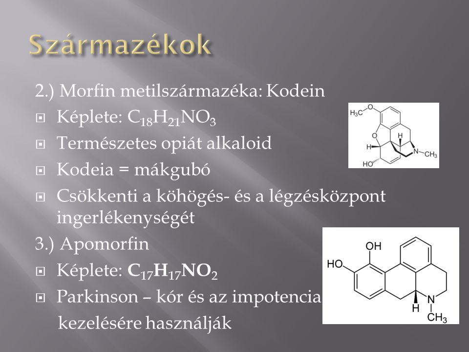 Származékok 2.) Morfin metilszármazéka: Kodein Képlete: C18H21NO3