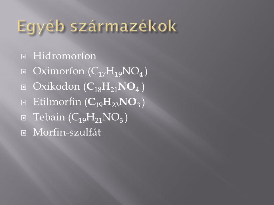 Egyéb származékok Hidromorfon Oximorfon (C17H19NO4 )