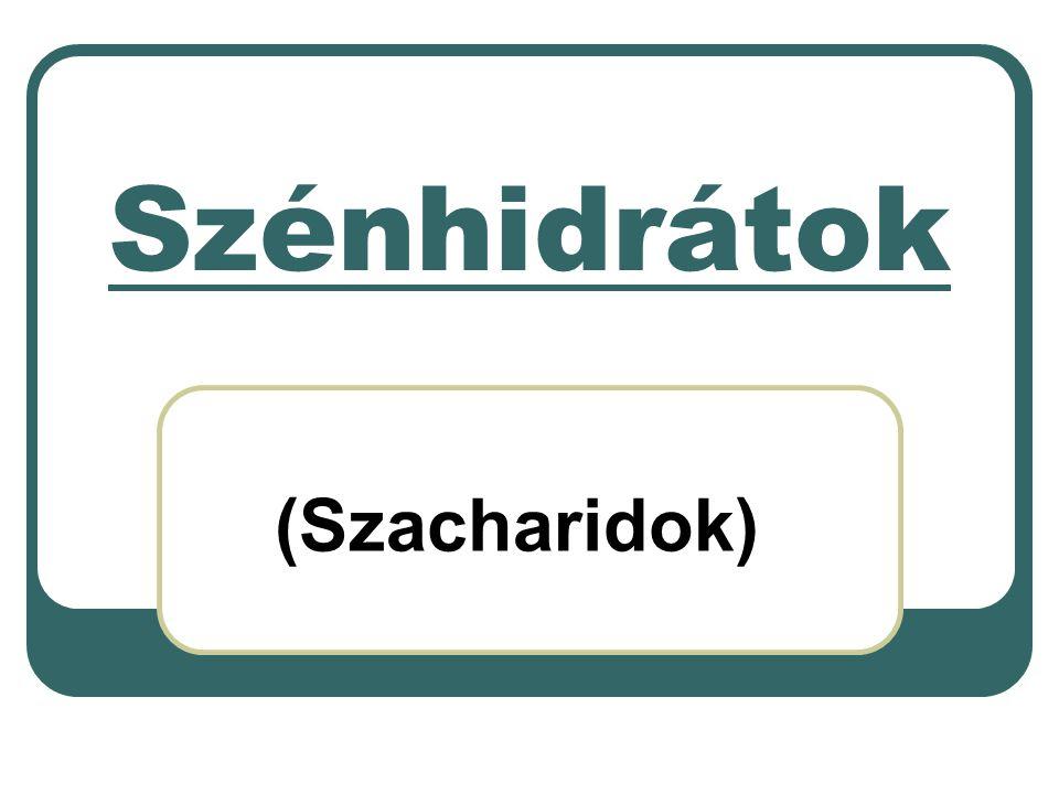 Szénhidrátok (Szacharidok)