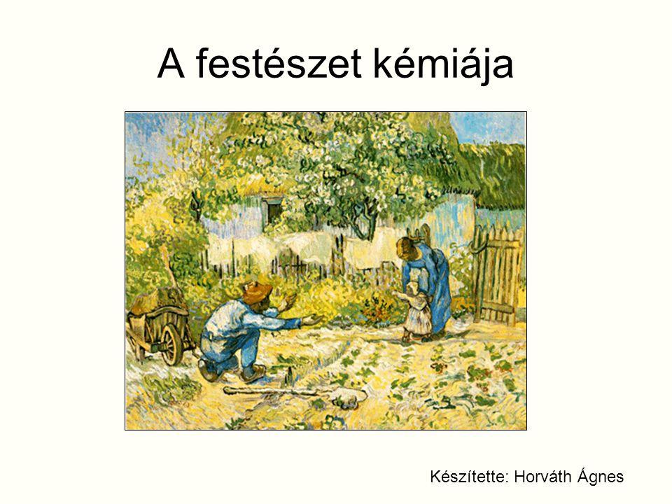 A festészet kémiája Készítette: Horváth Ágnes