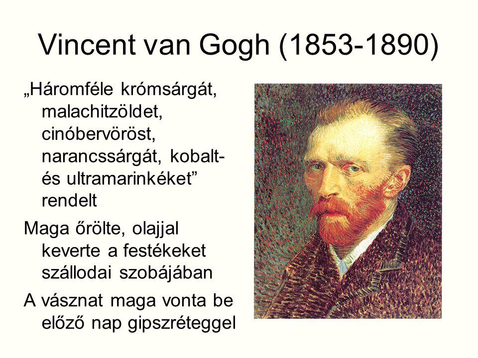 """Vincent van Gogh (1853-1890) """"Háromféle krómsárgát, malachitzöldet, cinóbervöröst, narancssárgát, kobalt- és ultramarinkéket rendelt."""