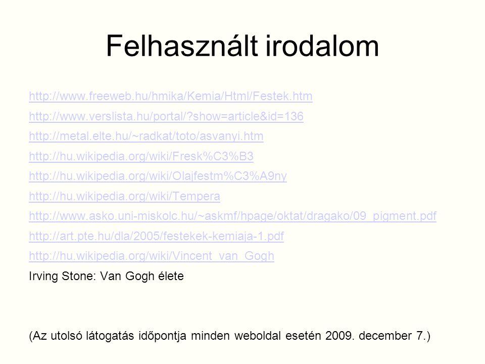 Felhasznált irodalom http://www.freeweb.hu/hmika/Kemia/Html/Festek.htm