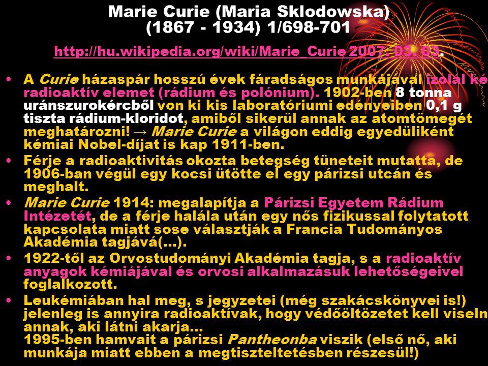 Marie Curie (Maria Sklodowska) (1867 - 1934) 1/698-701 http://hu