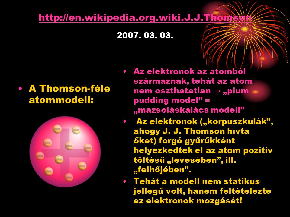 http://en.wikipedia.org.wiki.J.J.Thomson 2007. 03. 03.