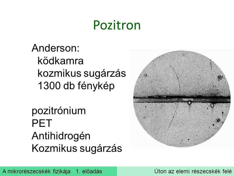 Pozitron Anderson: ködkamra kozmikus sugárzás 1300 db fénykép
