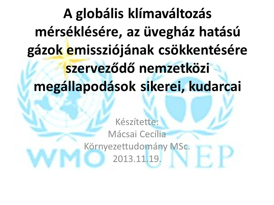 Készítette: Mácsai Cecília Környezettudomány MSc. 2013.11.19.