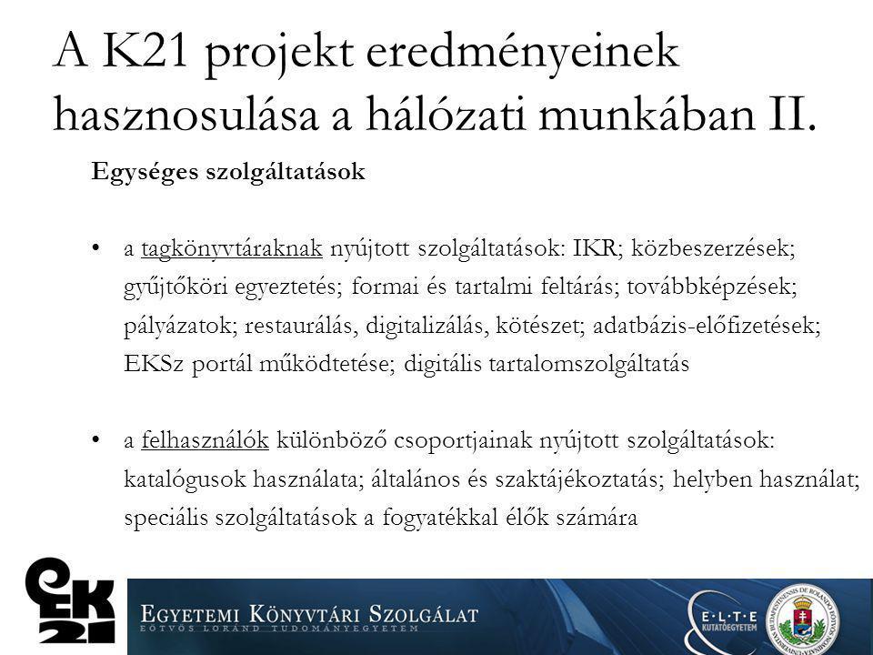 A K21 projekt eredményeinek hasznosulása a hálózati munkában II.