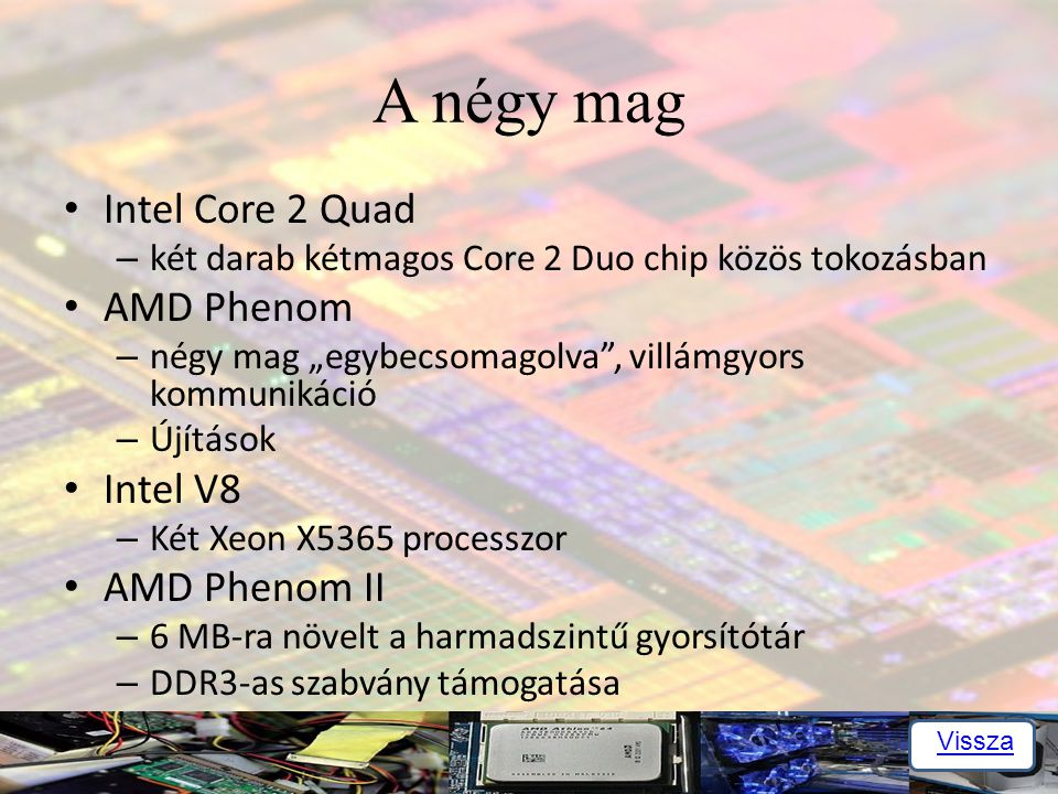 A négy mag Intel Core 2 Quad AMD Phenom Intel V8 AMD Phenom II