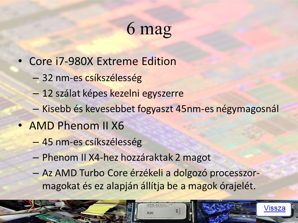 6 mag Core i7-980X Extreme Edition AMD Phenom II X6