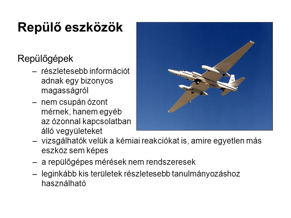 Repülő eszközök Repülőgépek