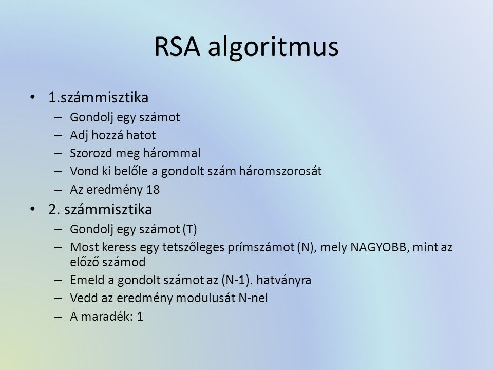 RSA algoritmus 1.számmisztika 2. számmisztika Gondolj egy számot