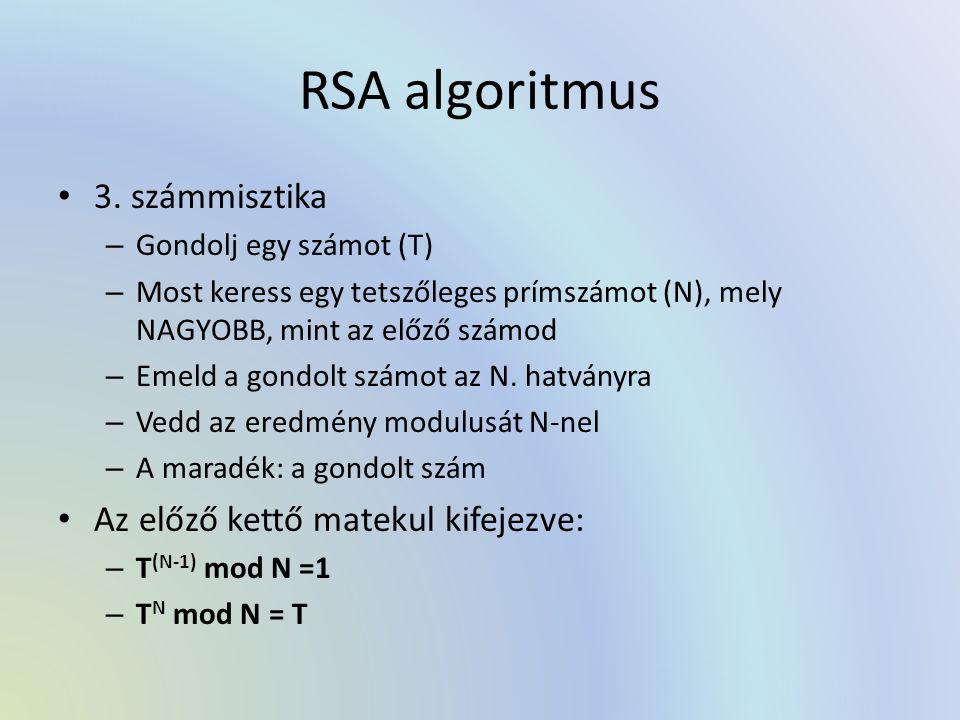 RSA algoritmus 3. számmisztika Az előző kettő matekul kifejezve:
