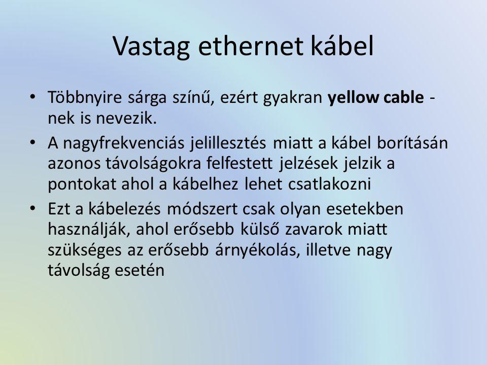 Vastag ethernet kábel Többnyire sárga színű, ezért gyakran yellow cable -nek is nevezik.