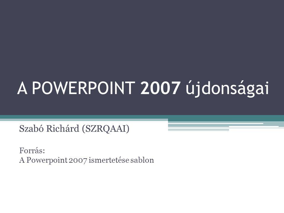 A POWERPOINT 2007 újdonságai