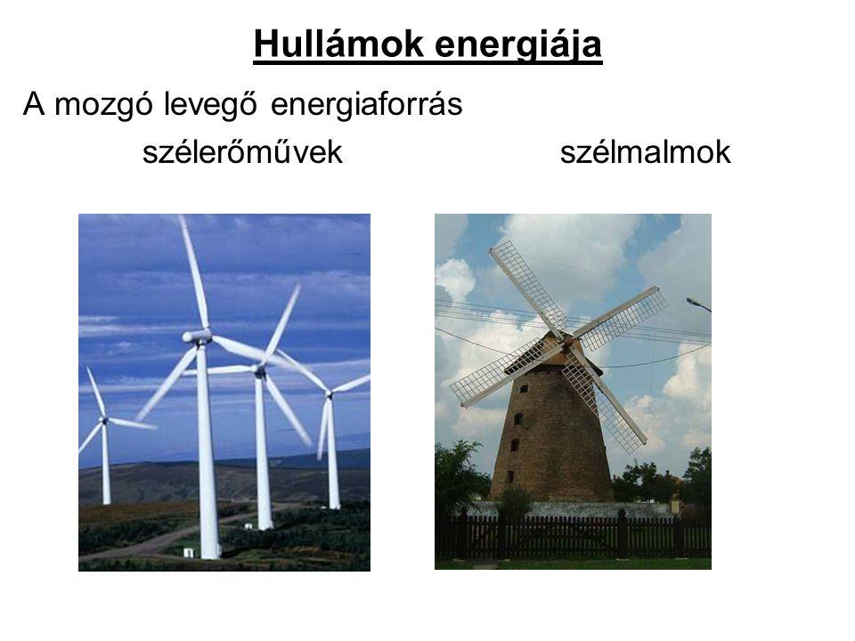 Hullámok energiája A mozgó levegő energiaforrás