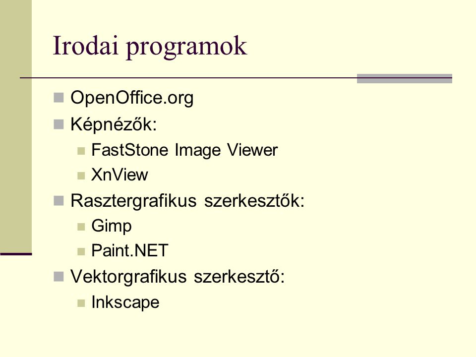 Irodai programok OpenOffice.org Képnézők: Rasztergrafikus szerkesztők: