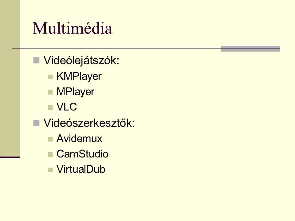 Multimédia Videólejátszók: Videószerkesztők: KMPlayer MPlayer VLC