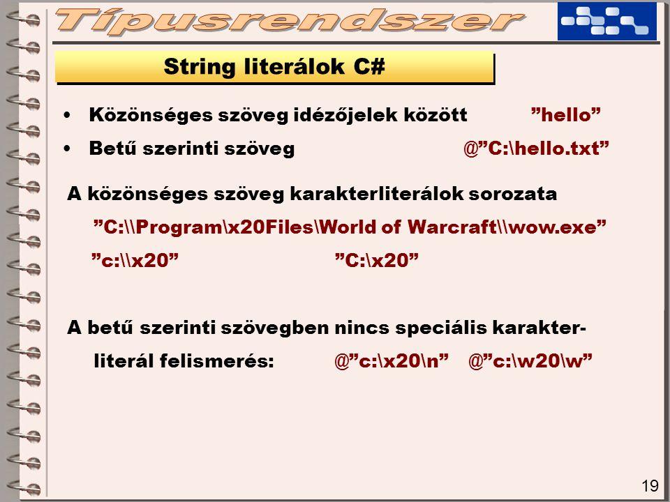 Típusrendszer String literálok C#