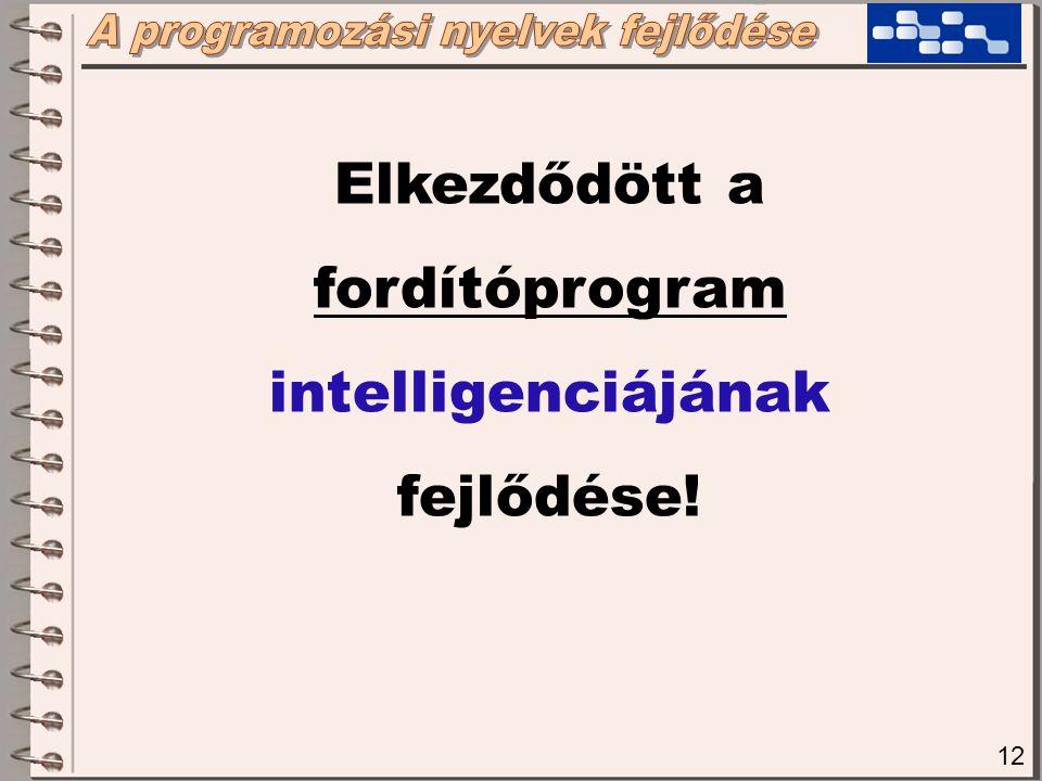 Elkezdődött a fordítóprogram intelligenciájának fejlődése!