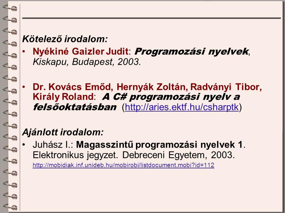 Nyékiné Gaizler Judit: Programozási nyelvek, Kiskapu, Budapest, 2003.