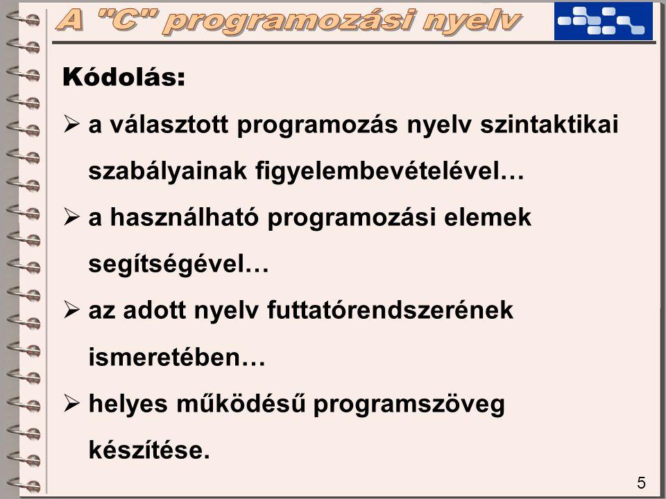 A C programozási nyelv Kódolás: