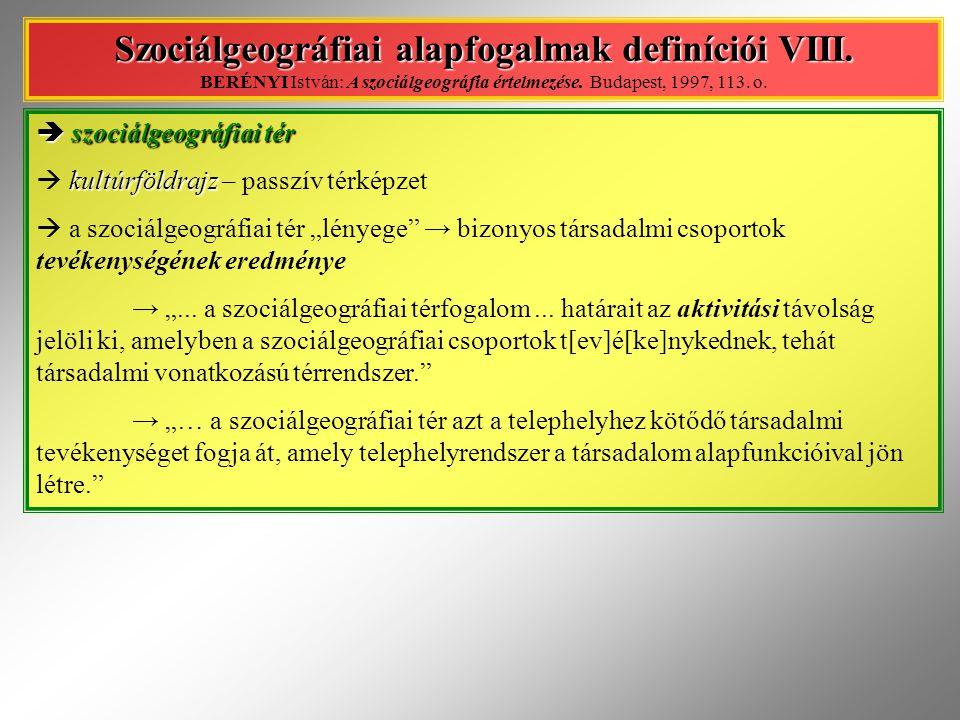 Szociálgeográfiai alapfogalmak definíciói VIII