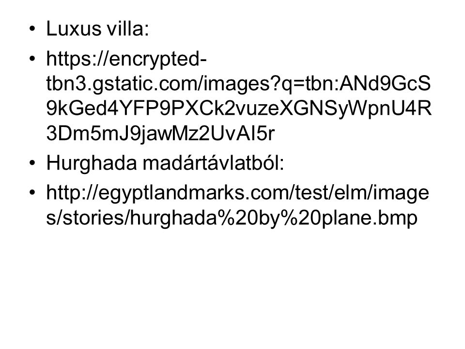 Luxus villa: https://encrypted-tbn3.gstatic.com/images q=tbn:ANd9GcS9kGed4YFP9PXCk2vuzeXGNSyWpnU4R3Dm5mJ9jawMz2UvAI5r.