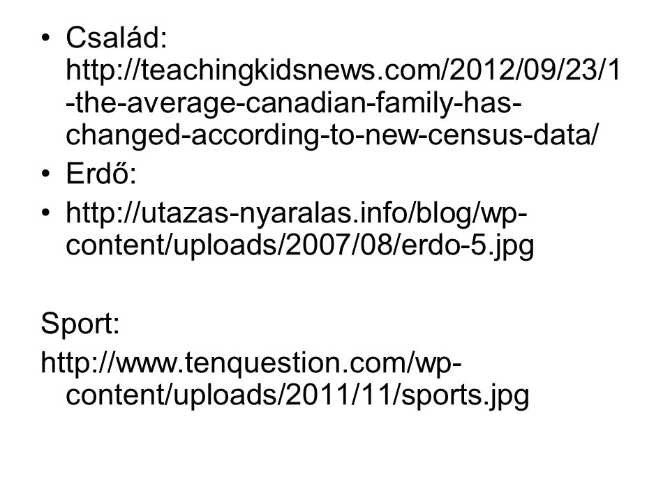 Család: http://teachingkidsnews