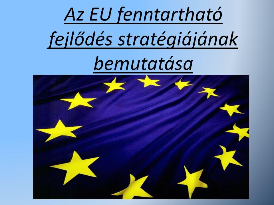 Az EU fenntartható fejlődés stratégiájának bemutatása