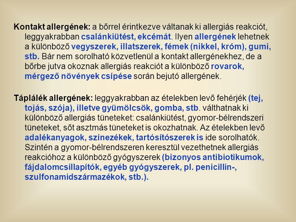 Kontakt allergének: a bőrrel érintkezve váltanak ki allergiás reakciót, leggyakrabban csalánkiütést, ekcémát. Ilyen allergének lehetnek a különböző vegyszerek, illatszerek, fémek (nikkel, króm), gumi, stb. Bár nem sorolható közvetlenül a kontakt allergénekhez, de a bőrbe jutva okoznak allergiás reakciót a különböző rovarok, mérgező növények csípése során bejutó allergének.