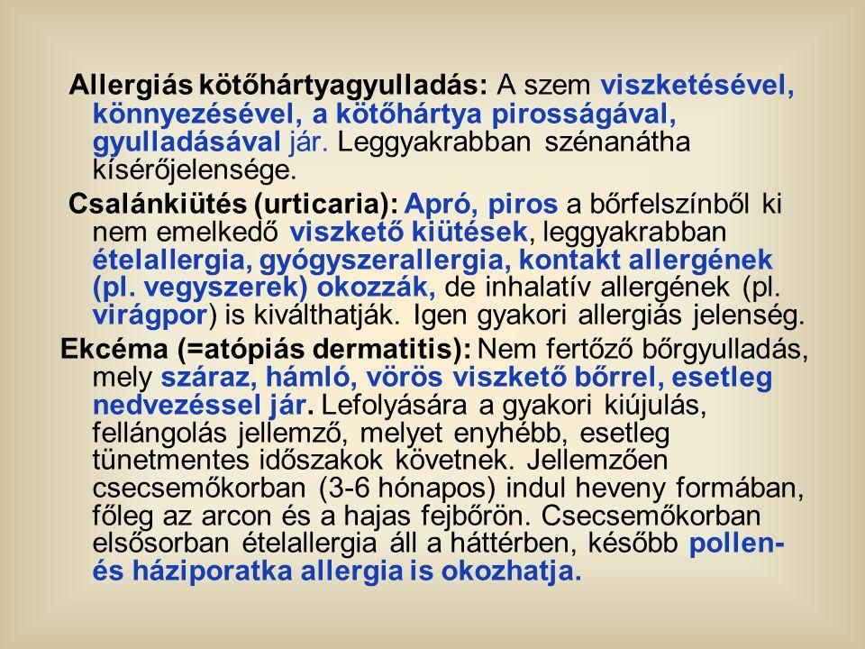 Allergiás kötőhártyagyulladás: A szem viszketésével, könnyezésével, a kötőhártya pirosságával, gyulladásával jár. Leggyakrabban szénanátha kísérőjelensége.