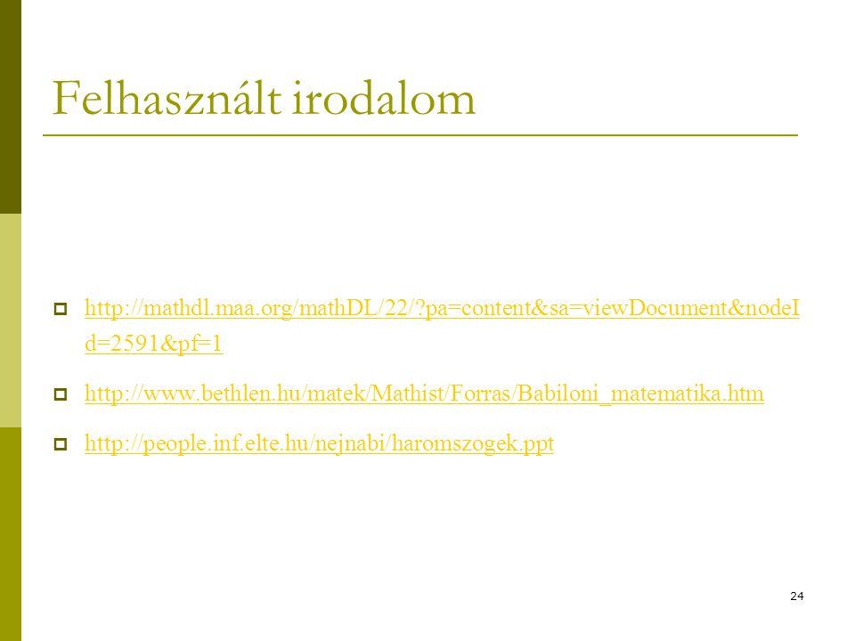 Felhasznált irodalom http://mathdl.maa.org/mathDL/22/ pa=content&sa=viewDocument&nodeId=2591&pf=1.