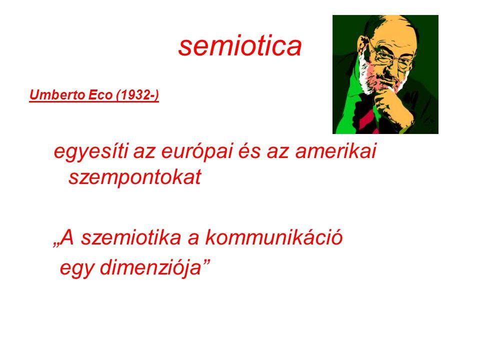 semiotica egyesíti az európai és az amerikai szempontokat