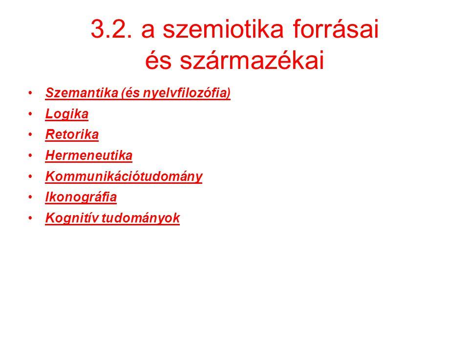 3.2. a szemiotika forrásai és származékai