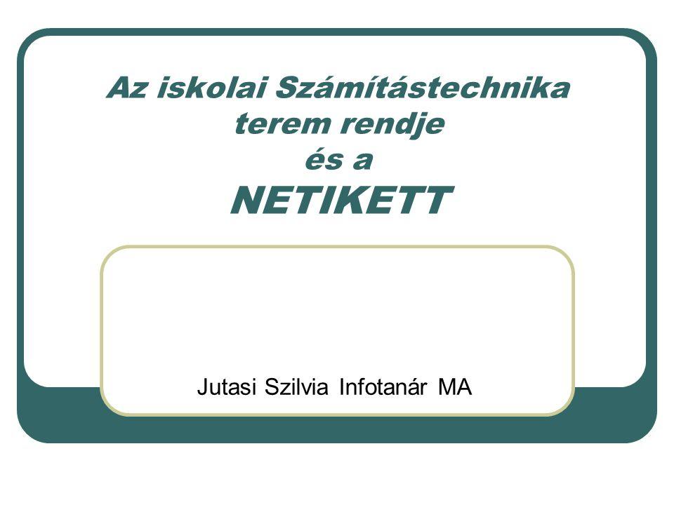 Az iskolai Számítástechnika terem rendje és a NETIKETT